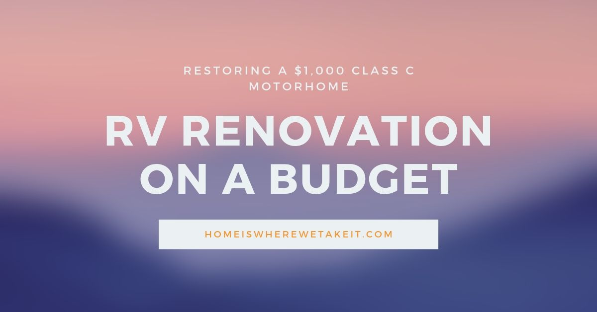 RV Remodel on a Budget | Home Is Where We Take It